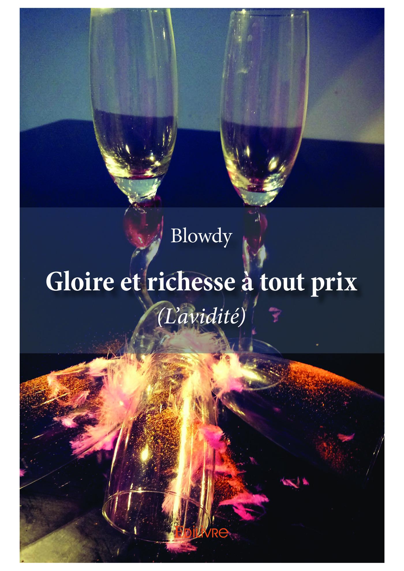 Gloire et richesse a tout prix