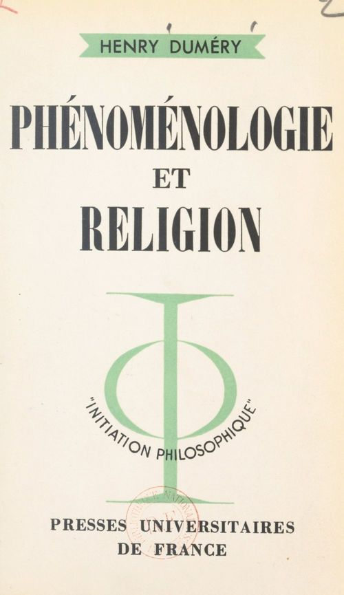 Phénoménologie et religion  - Henry Dumery