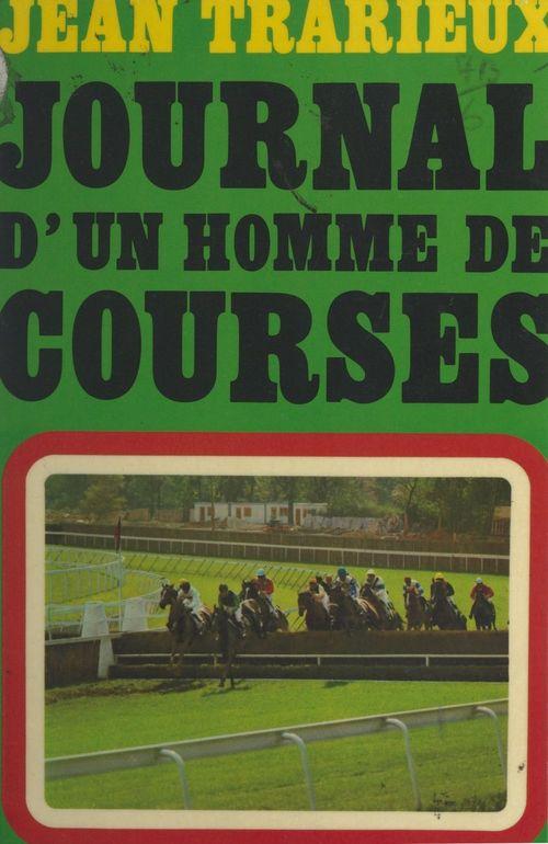 Journal d'un homme de courses  - Jean Trarieux