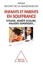 Enfants et parents en souffrance  - Fatma Bouvet De La Maisonneuve