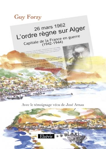 26 mars 1962 ; l'ordre règne sur Alger ; capitale la France en guerre (1942-1944)