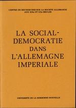 La Social-Démocratie dans l'Allemagne impériale  - Joseph Rovan
