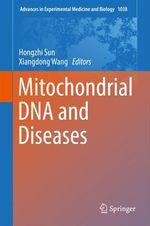 Mitochondrial DNA and Diseases  - Hongzhi Sun - Xiangdong Wang