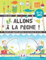 Allons à la pêche !  - Michel Luchesi