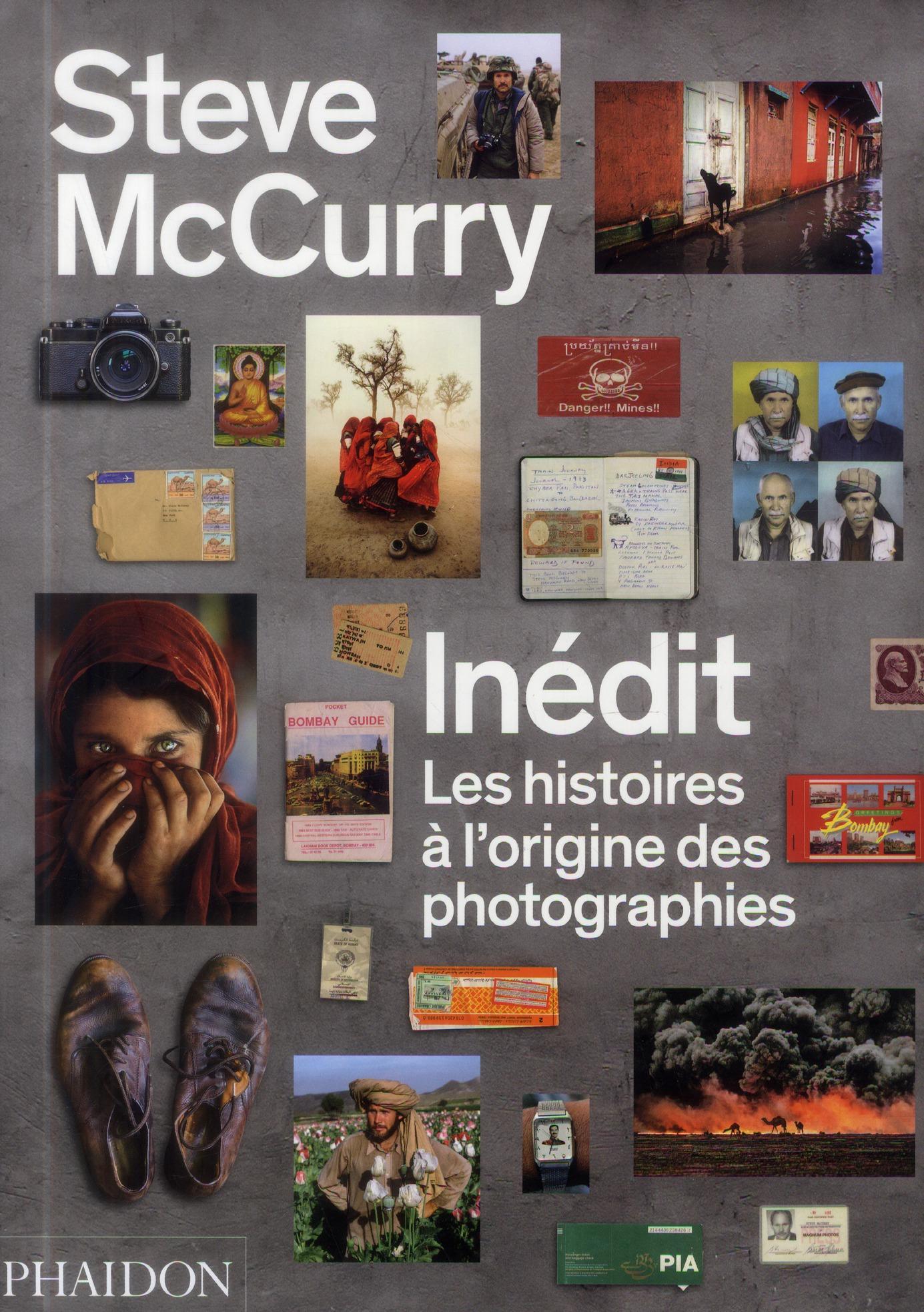 Steve McCurry : inédit ; les histoires à l'origine des photographies