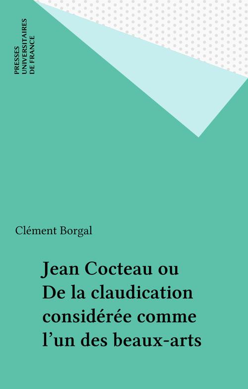 Jean Cocteau ou De la claudication considérée comme l'un des beaux-arts