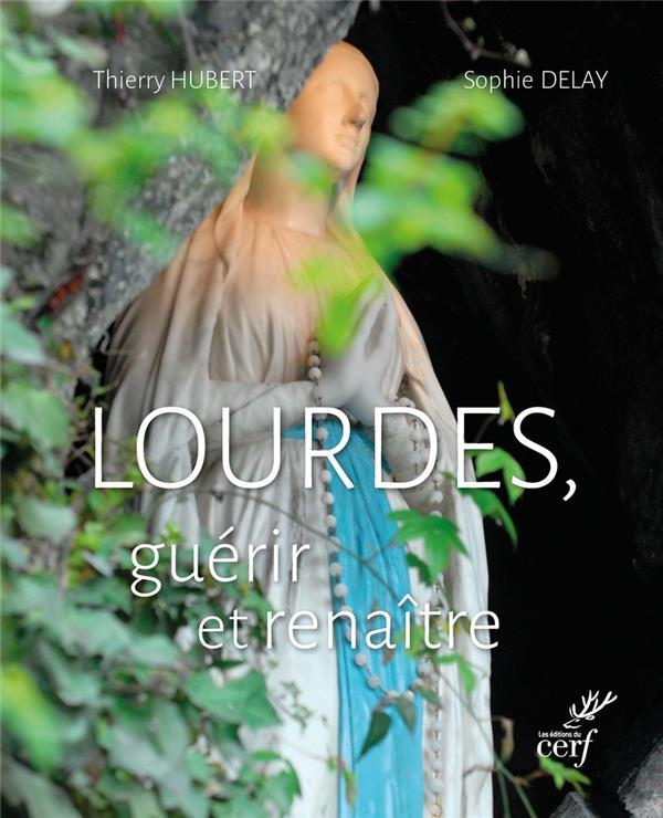 Lourdes, guérir et renaître