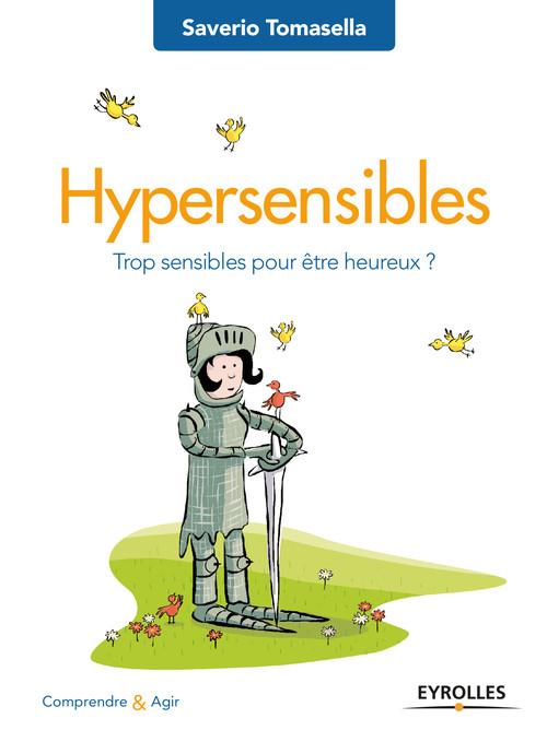 Hypersensibles ; trop sensibles pour être heureux ?