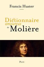 Vente EBooks : Dictionnaire amoureux de Molière  - Francis Huster