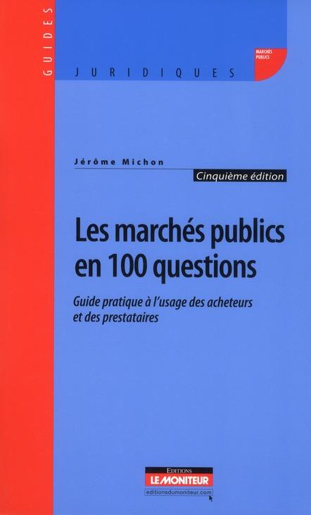 Les Marches Publics En 100 Questions (5e Edition)