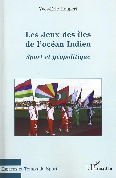 Les jeux des îles de l'océan indien sport et geographie ; sport et géopolitique