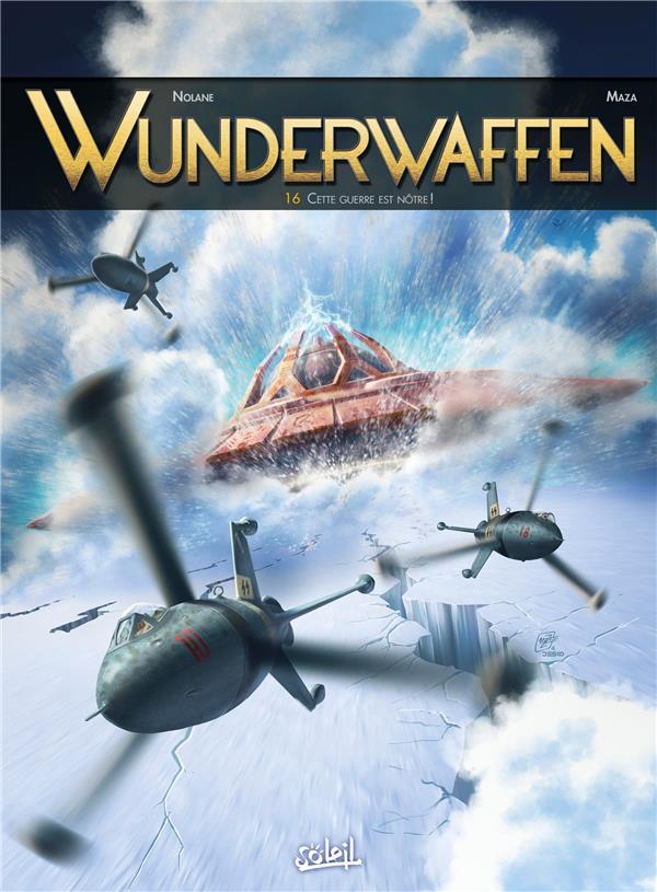 WUNDERWAFFEN T16 D. NOLANE/MAZA