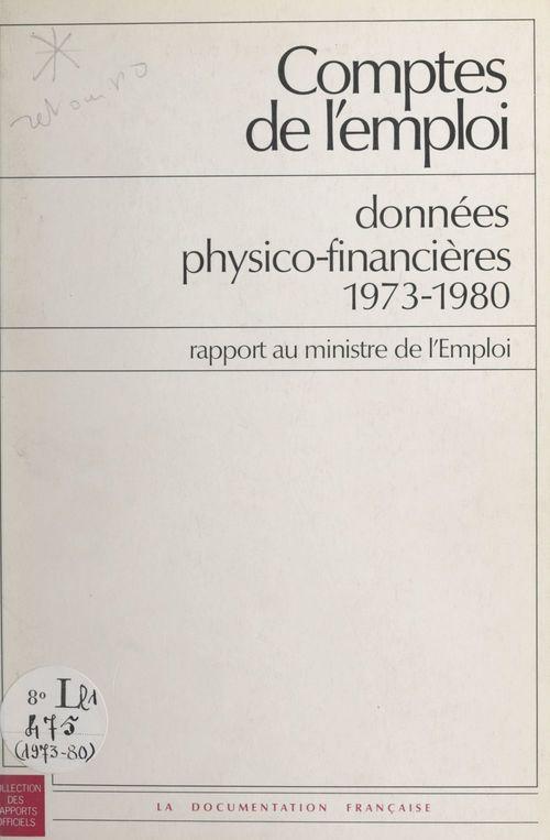 Comptes de l'emploi : données physico-financières 1973-1980