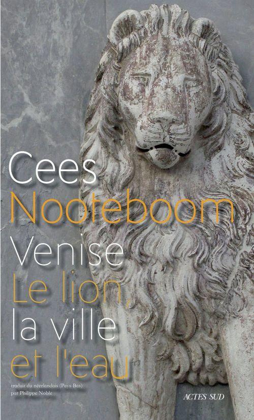Venise ; le lion, la ville et l'eau