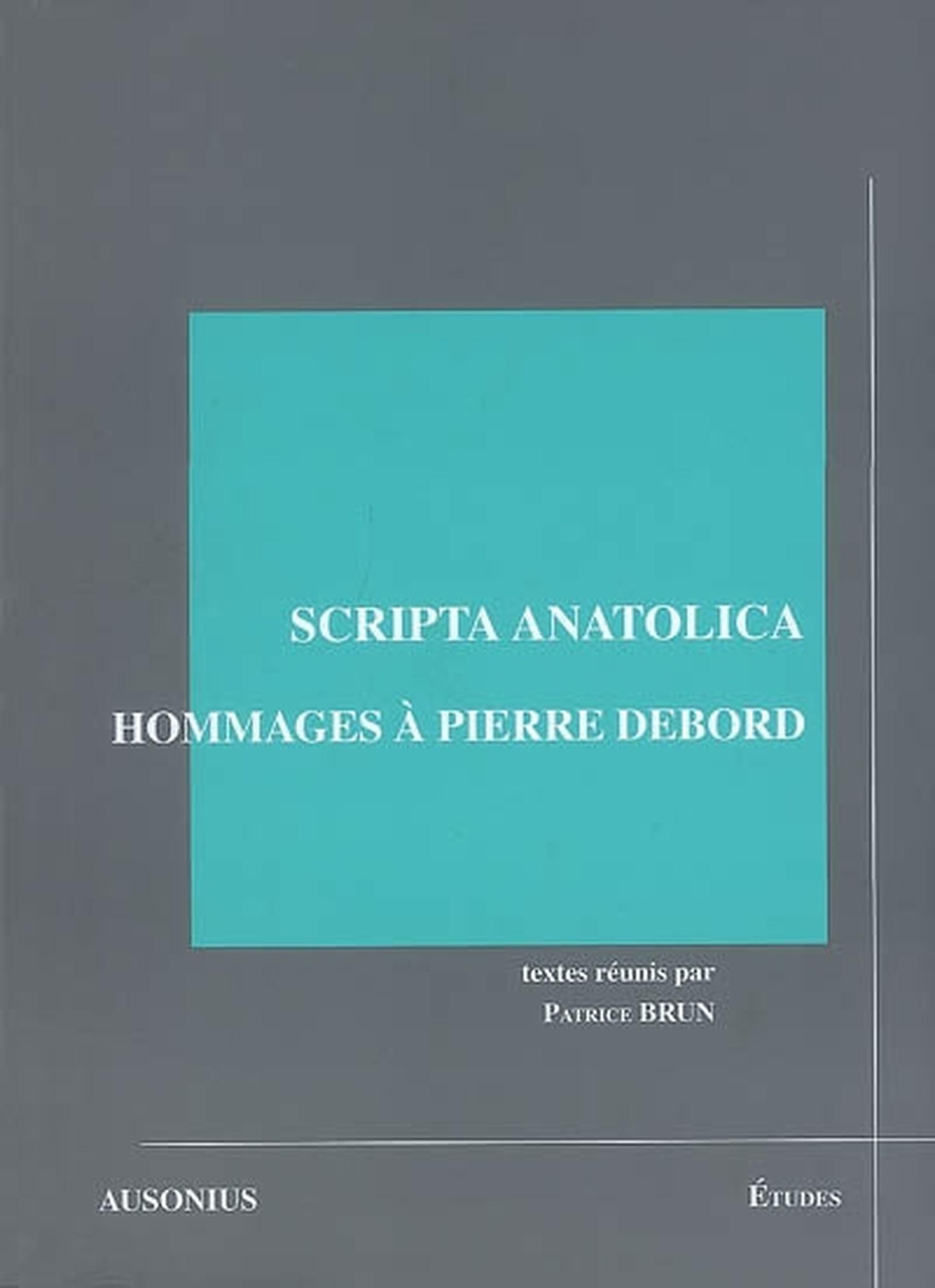 Scripta anatolica hommages a pierre debord