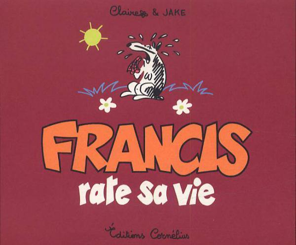 Francis T.5 ; Francis rate sa vie