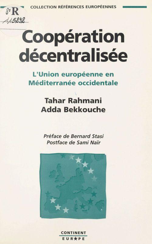 Cooperation decentralisee. l'union europeenne en mediterranee occidentale