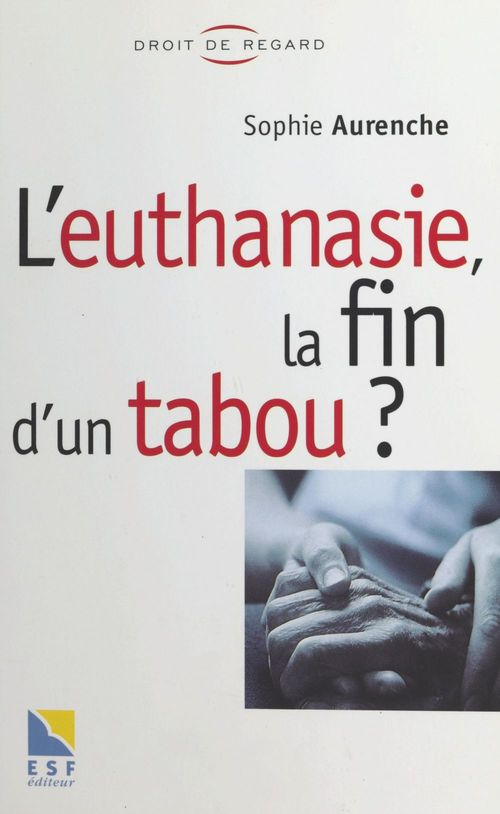 L'euthanasie, la fin d'un tabou ?
