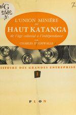 L'Union minière du Haut Katanga  - Charles D'Ydewalle