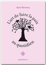 Vente EBooks : L'art de faire la paix au quotidien  - Anne Ducrocq
