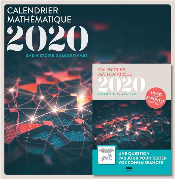 CALENDRIER MATHEMATIQUE  -  UNE HISTOIRE D'ALGORITHMES (EDITION 2020)