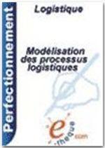 Modélisation des processus logistiques  - Nathalie Fabbe-Costes