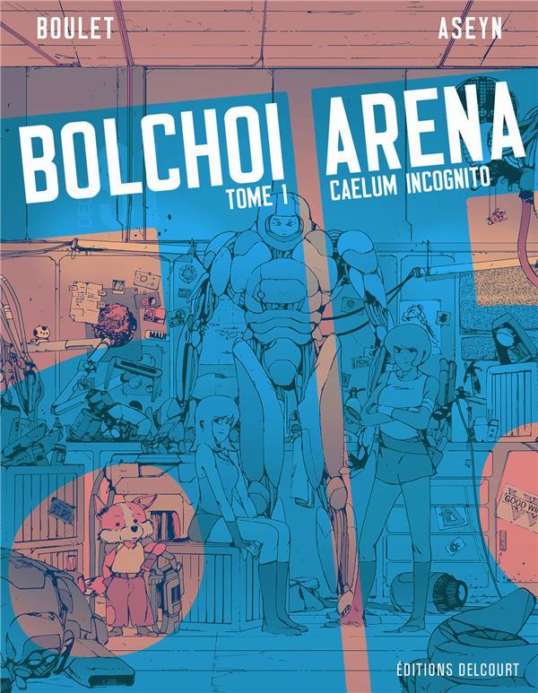 BOLCHOI ARENA T01 - CAELUM INCOGNITO  BOULET