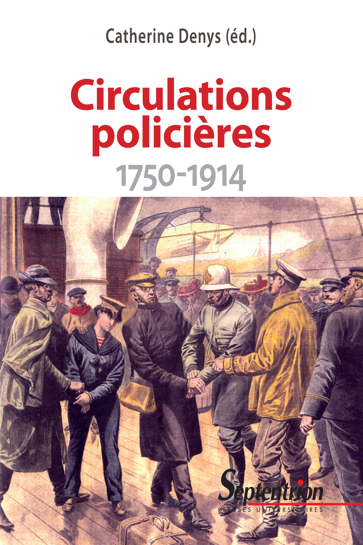 Circulations policières ; 1750 1914