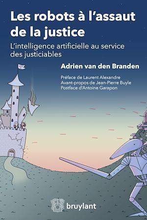 les robots à l'assaut de la justice ; l'intelligence artificielle au service des justiciables