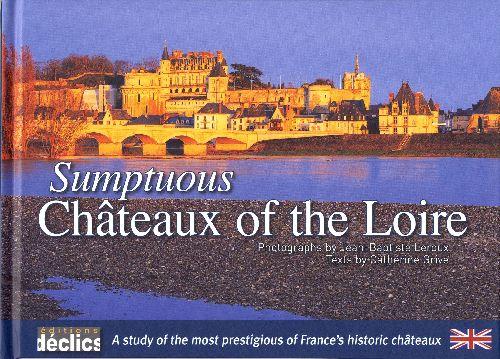 Sumptuous châteaux of the Loire
