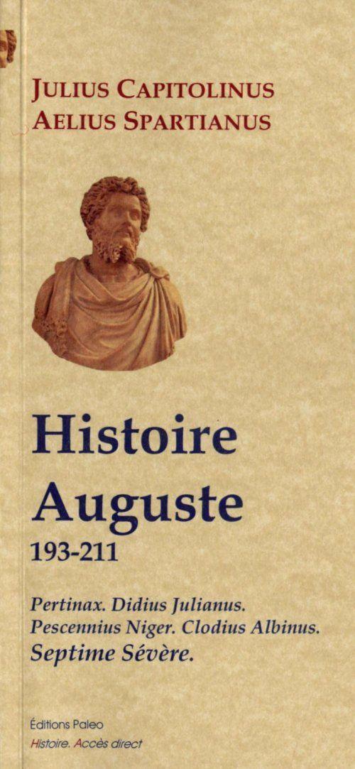 Histoire Auguste (193-211) ; Pertinax, D. Julianus, P. Niger, C. Albinus, Septime Sévère