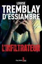 Vente Livre Numérique : L'infiltrateur  - Louise Tremblay d'Essiambre