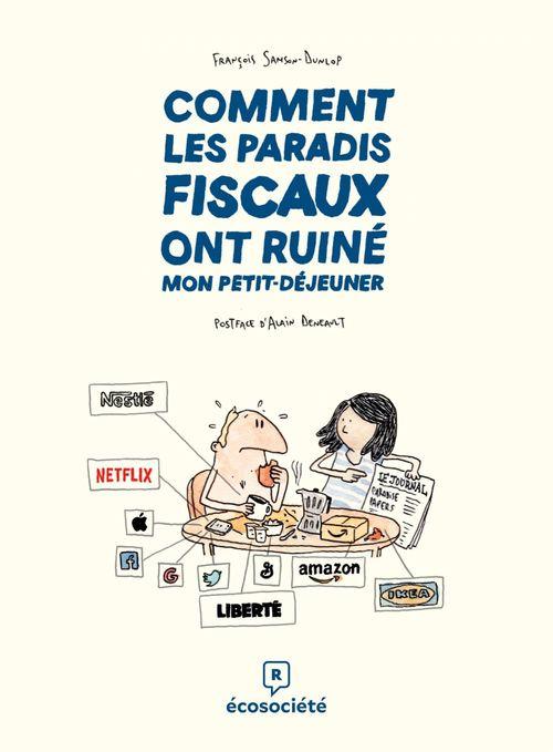 Comment les paradis fiscaux ont ruiné mon petit-déjeuner  - François Samson-Dunlop