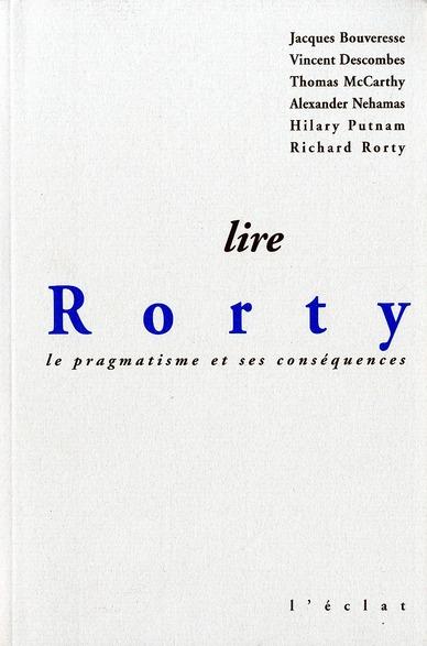 Lire rorty ; le pragmatisme et ses consequences