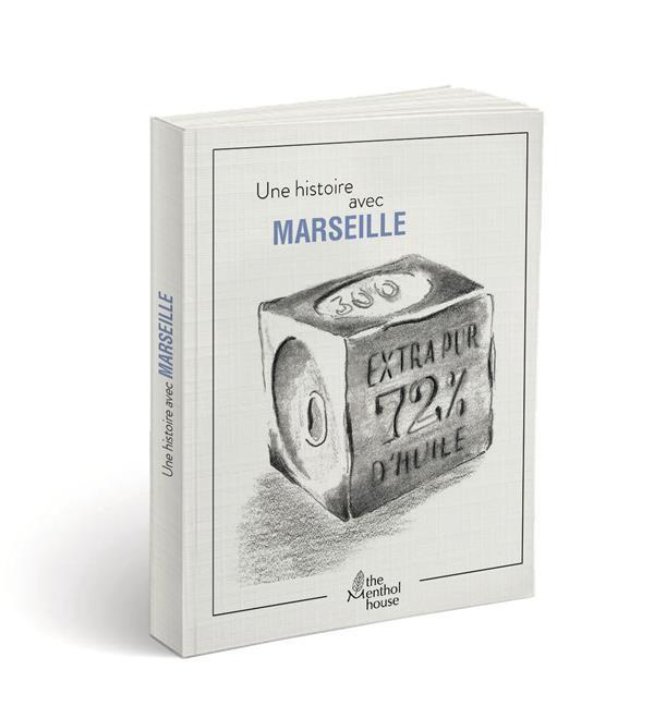 Une histoire avec Marseille ; savon de Marseille