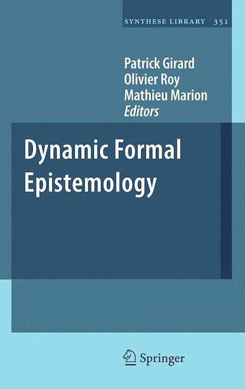 Vente EBooks : Dynamic Formal Epistemology  - Patrick Girard  - Olivier ROY  - Mathieu Marion