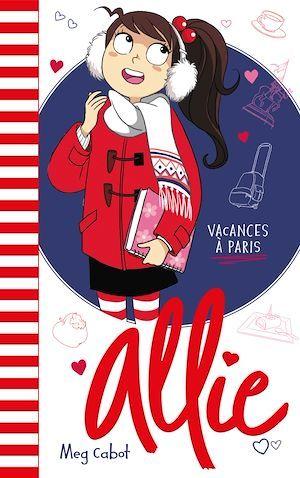 Allie t.7 ; vacances à Paris