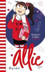 Vente EBooks : Allie T.7 ; vacances à Paris  - Meg Cabot