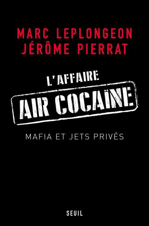 L'affaire Air Cocaïne ; mafia et jets privés