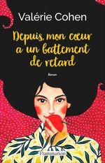 Vente Livre Numérique : Depuis, mon coeur a un battement de retard  - Valérie Cohen