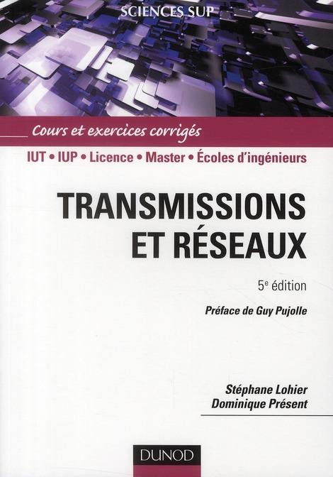 Transmissions Et Reseaux ; Cours Et Exercices Corriges (5e Edition)