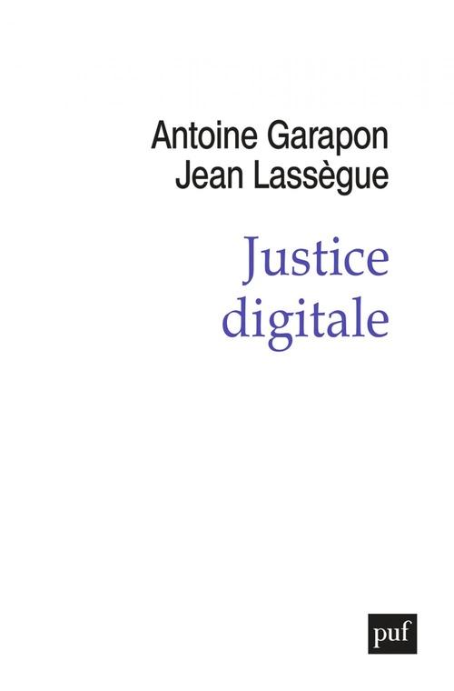 Vente Livre Numérique : Justice digitale  - Jean LASSÈGUE  - Antoine GARAPON