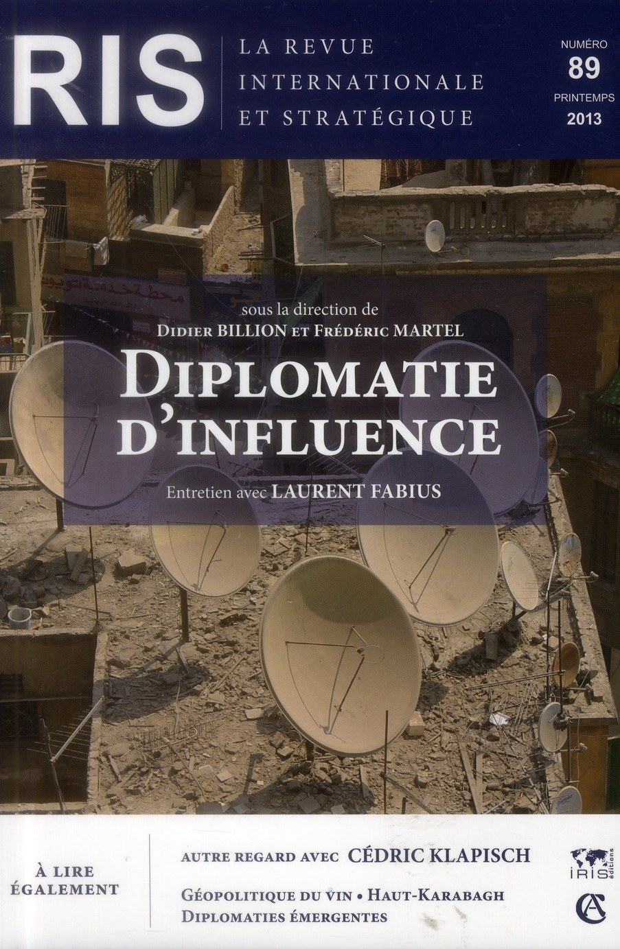 Revue Internationale Et Strategique T.89; Diplomatie D'Influence