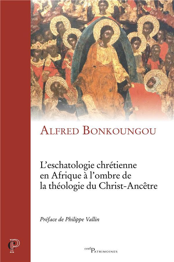 L'eschatologie chretienne en afrique a l'ombre de la theologie du christ-ancetre