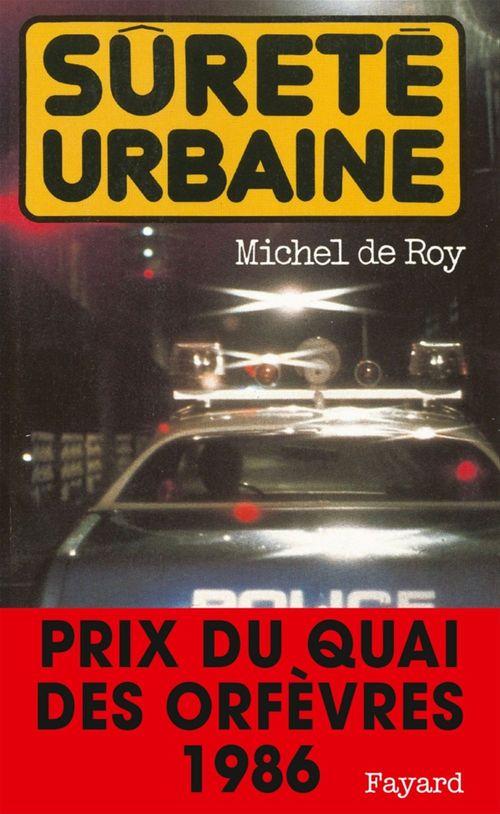 Sûreté urbaine  - Michel De Roy