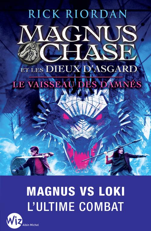 Magnus Chase et les dieux d'Asgard T.3 ; le vaisseau des damnés