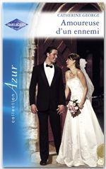 Vente Livre Numérique : Amoureuse d'un ennemi (Harlequin Azur)  - Catherine George