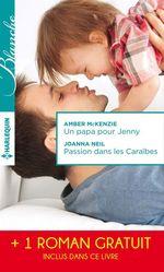 Vente Livre Numérique : Un papa pour Jenny - Passion dans les Caraïbes - Irrésistibles promesses  - Emily Forbes - Amber McKenzie - Joanna Neil