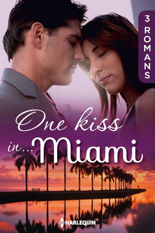 Vente Livre Numérique : One kiss in... Miami  - Anne Mather  - Kathryn Ross  - Susan Meier