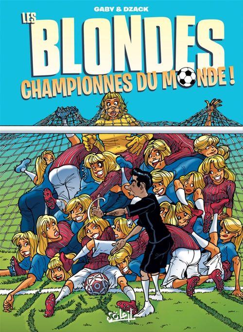 Les blondes HORS-SERIE ; les blondes championnes du monde !